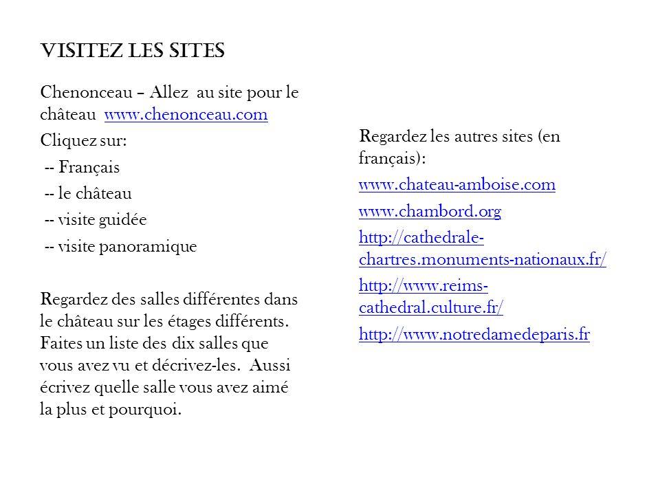 Visitez les Sites Chenonceau – Allez au site pour le château www.chenonceau.com. Cliquez sur: -- Français.