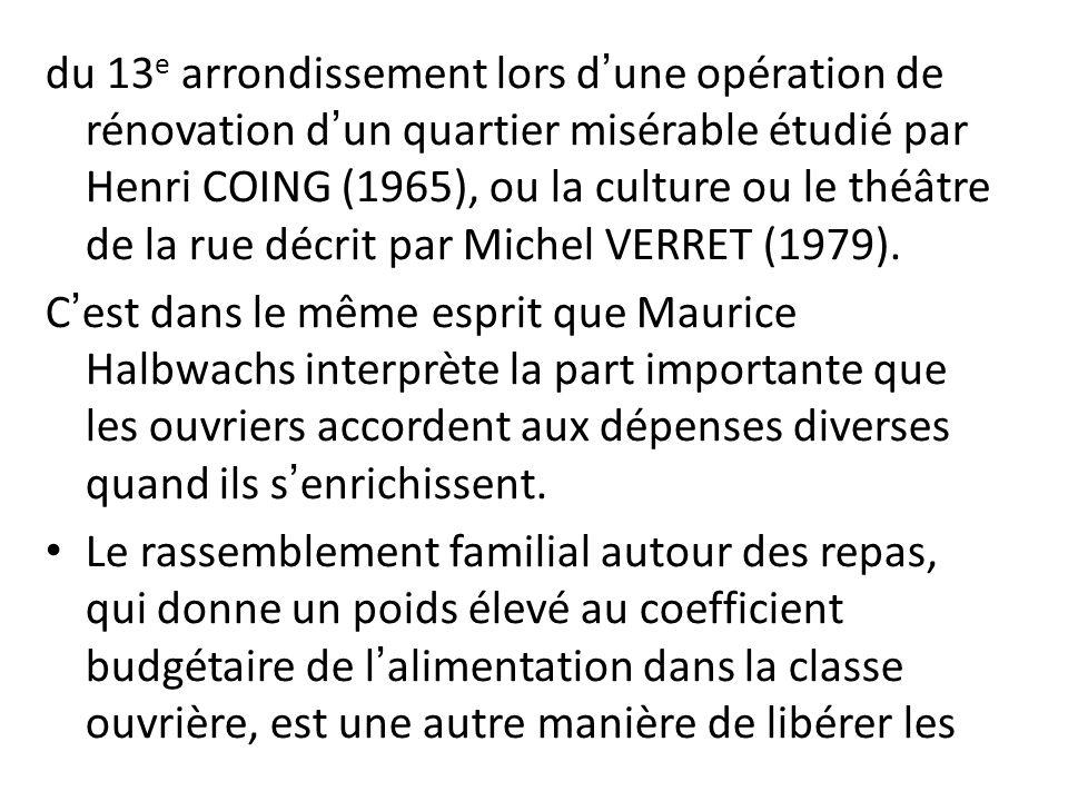 du 13e arrondissement lors d'une opération de rénovation d'un quartier misérable étudié par Henri COING (1965), ou la culture ou le théâtre de la rue décrit par Michel VERRET (1979).