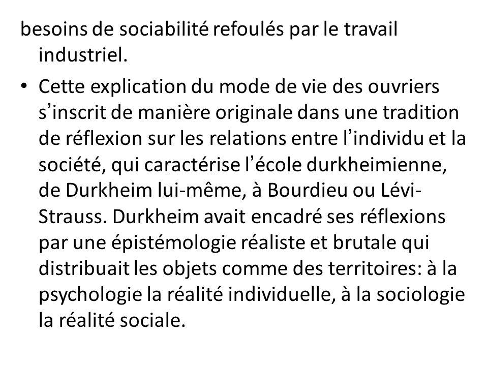 besoins de sociabilité refoulés par le travail industriel.