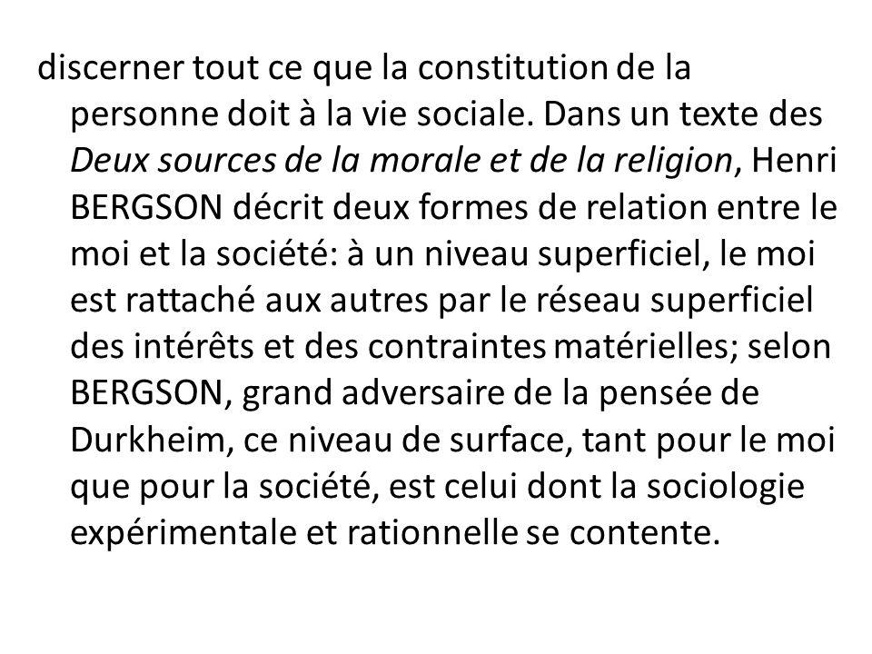 discerner tout ce que la constitution de la personne doit à la vie sociale.