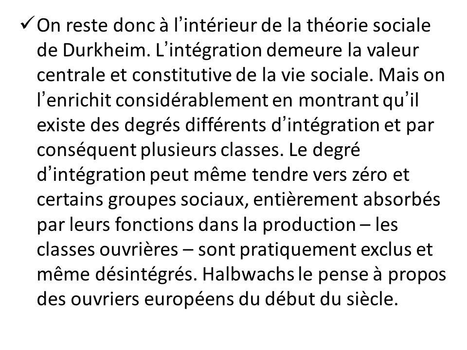 On reste donc à l'intérieur de la théorie sociale de Durkheim