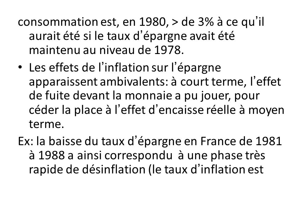 consommation est, en 1980, > de 3% à ce qu'il aurait été si le taux d'épargne avait été maintenu au niveau de 1978.
