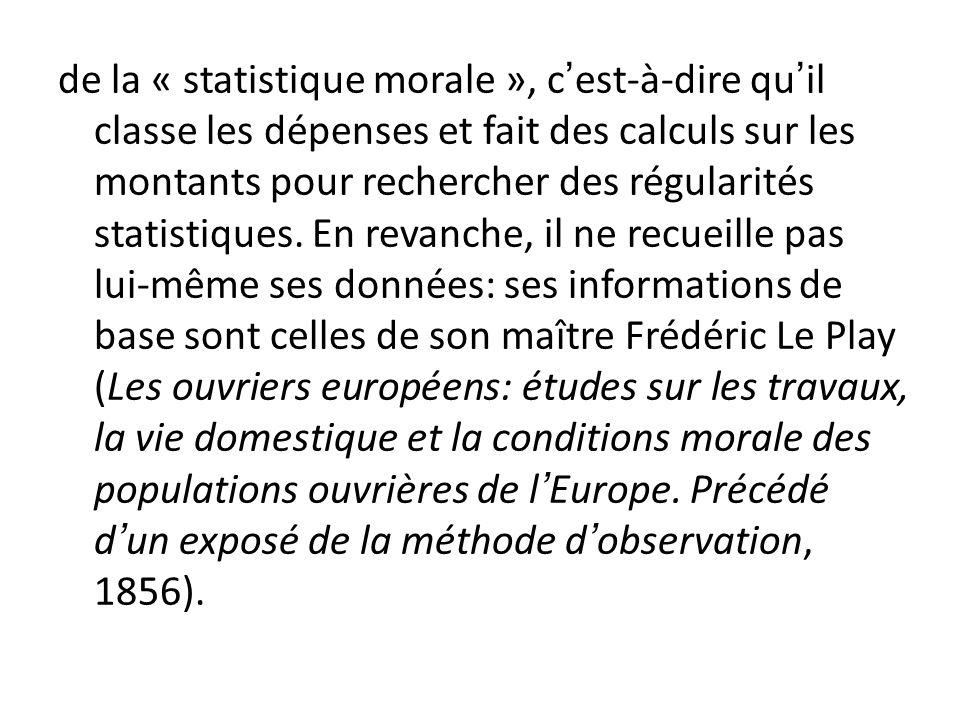 de la « statistique morale », c'est-à-dire qu'il classe les dépenses et fait des calculs sur les montants pour rechercher des régularités statistiques.
