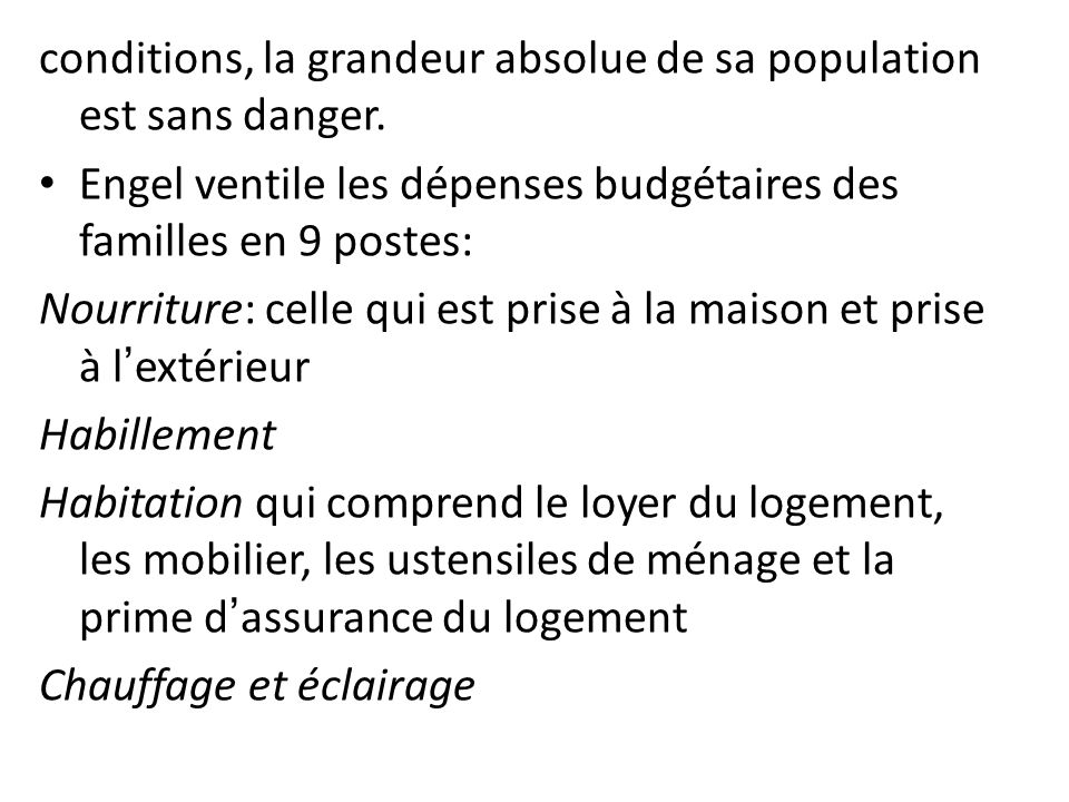 conditions, la grandeur absolue de sa population est sans danger.