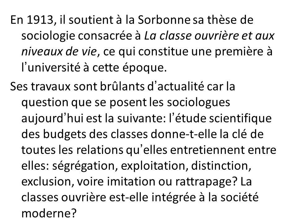 En 1913, il soutient à la Sorbonne sa thèse de sociologie consacrée à La classe ouvrière et aux niveaux de vie, ce qui constitue une première à l'université à cette époque.