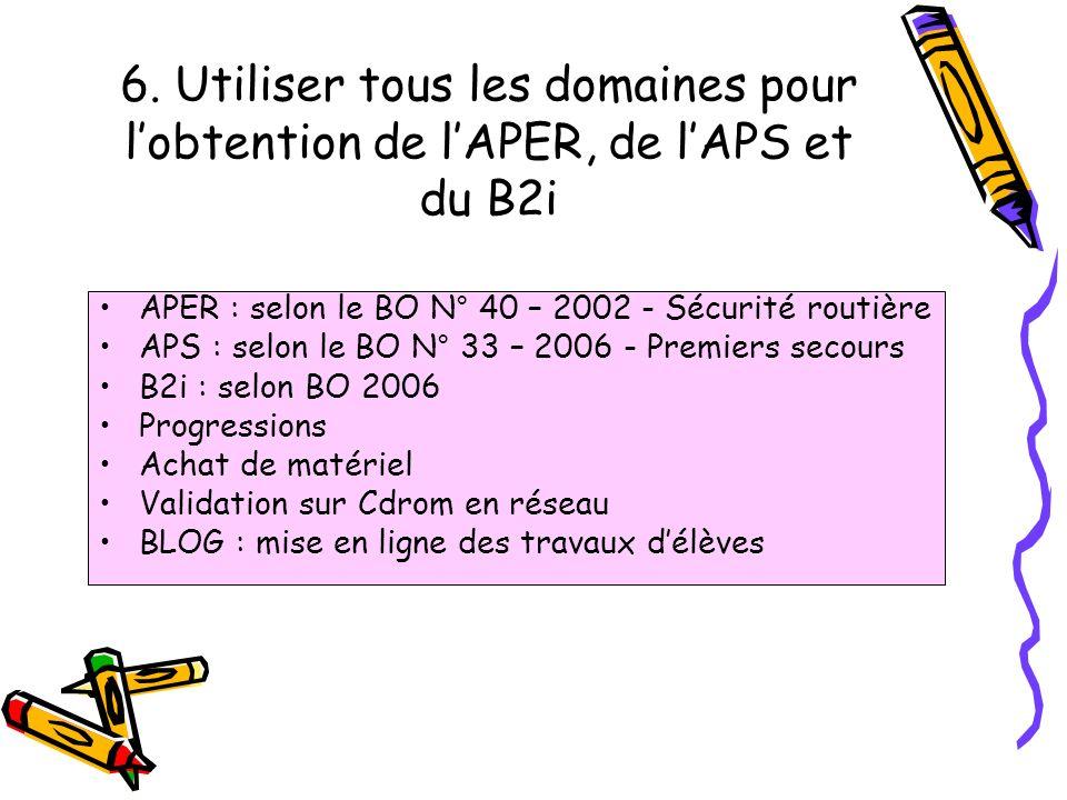 6. Utiliser tous les domaines pour l'obtention de l'APER, de l'APS et du B2i