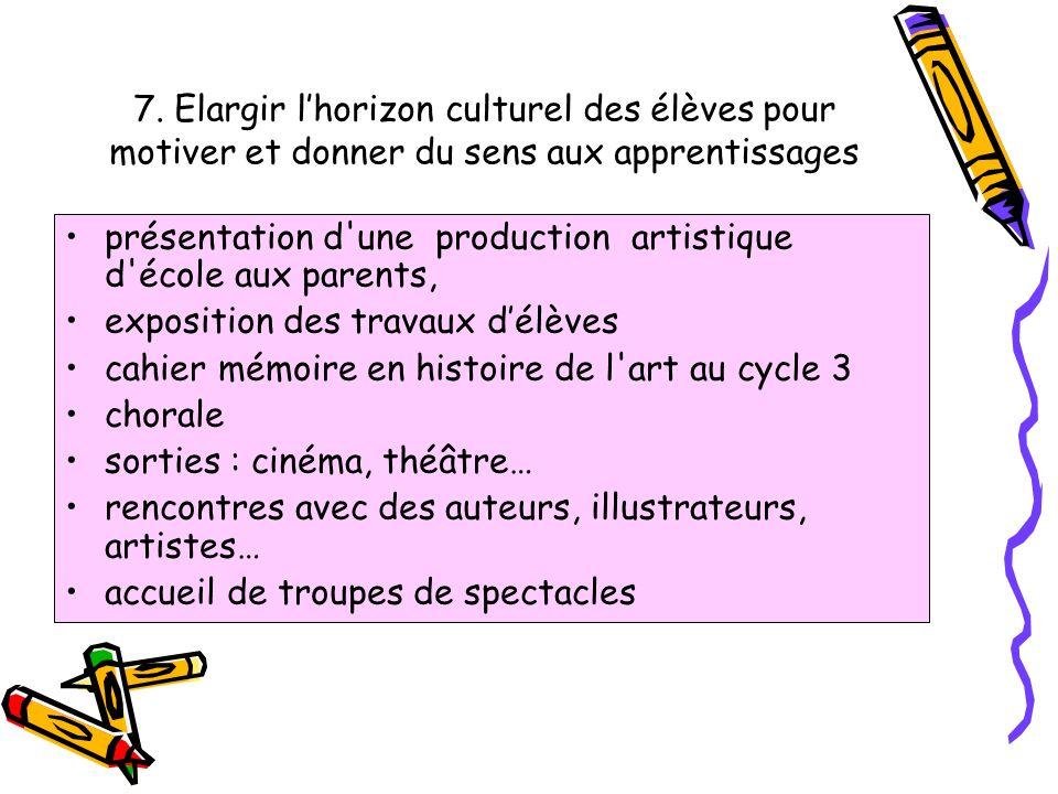 7. Elargir l'horizon culturel des élèves pour motiver et donner du sens aux apprentissages