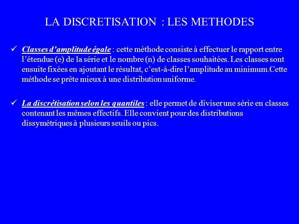 LA DISCRETISATION : LES METHODES