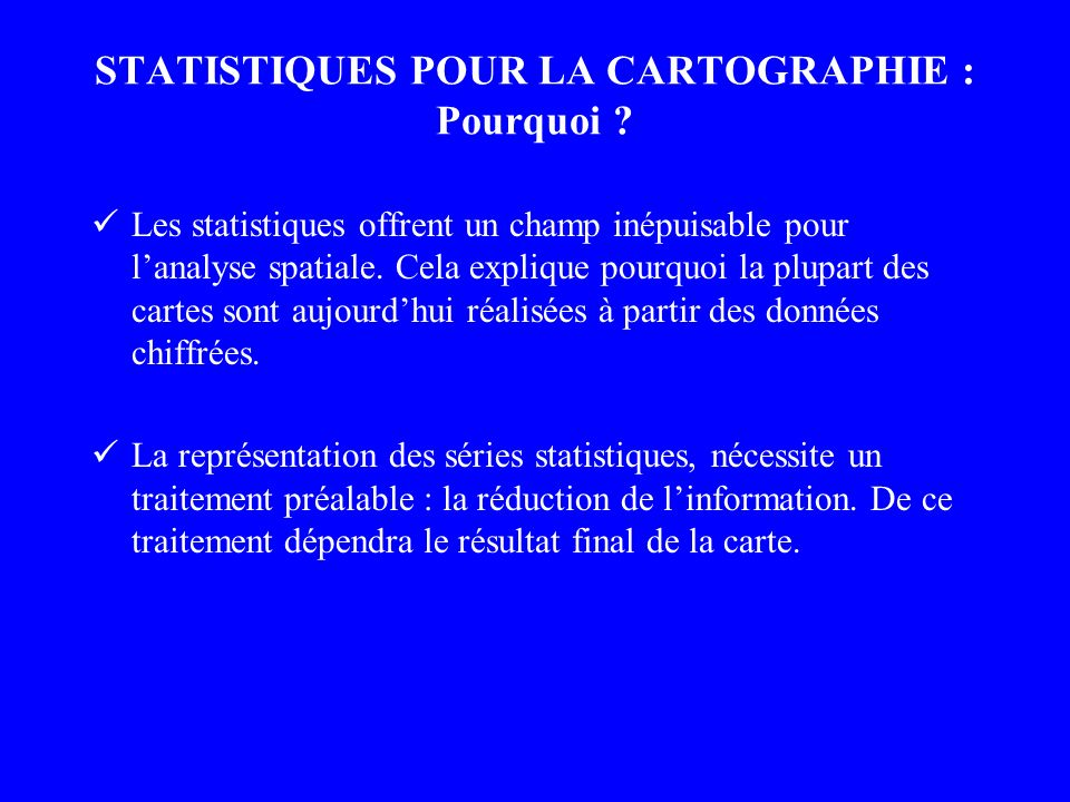 STATISTIQUES POUR LA CARTOGRAPHIE : Pourquoi