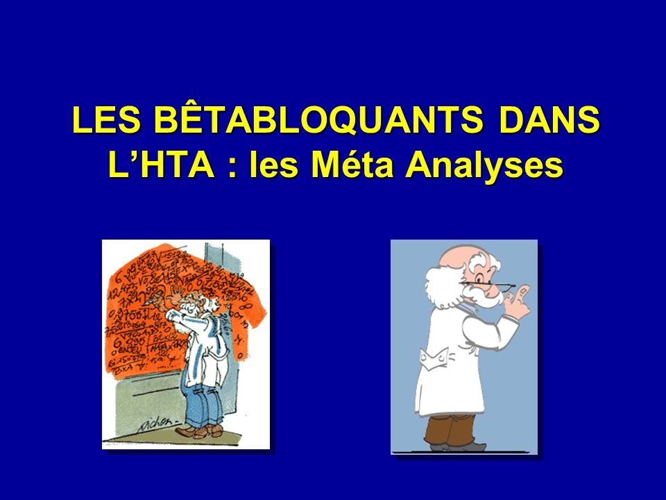 LES BÊTABLOQUANTS DANS L'HTA : les Méta Analyses