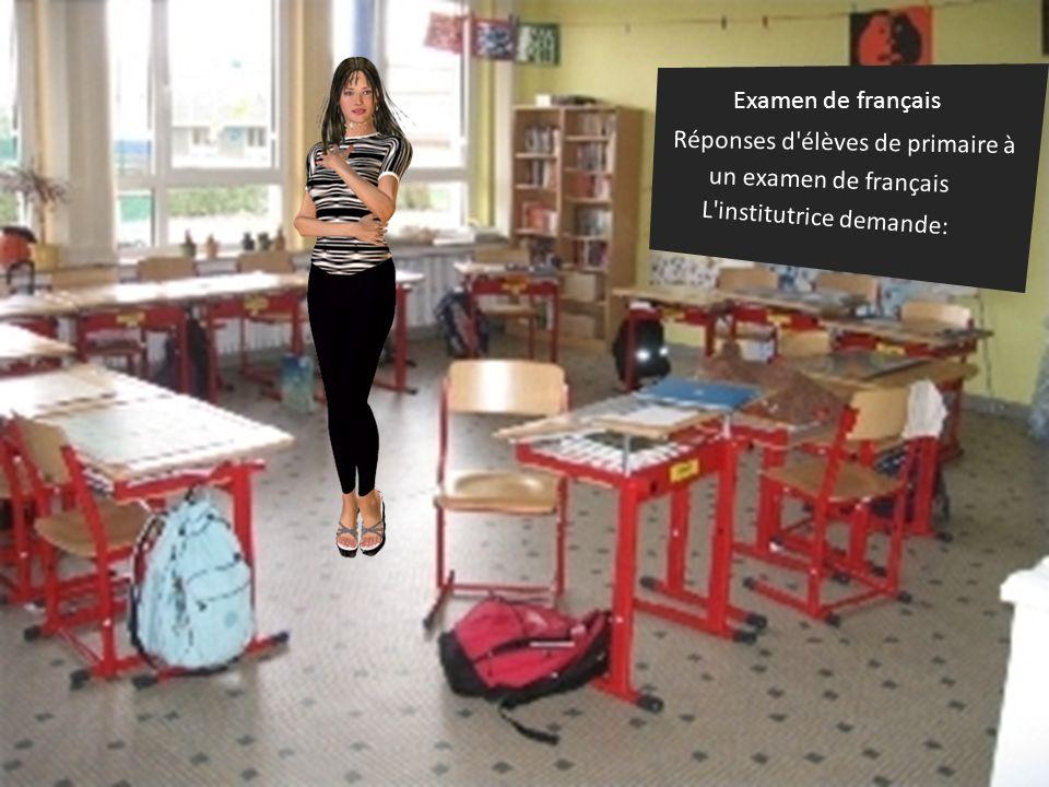 Réponses d élèves de primaire à un examen de français