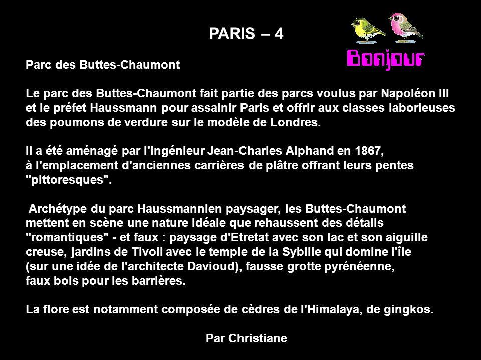 PARIS – 4 Parc des Buttes-Chaumont Le parc des Buttes-Chaumont fait partie des parcs voulus par Napoléon III.