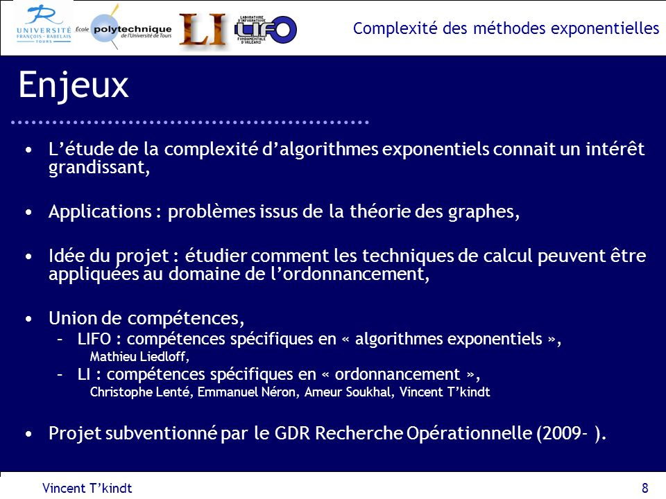 Enjeux L'étude de la complexité d'algorithmes exponentiels connait un intérêt grandissant, Applications : problèmes issus de la théorie des graphes,