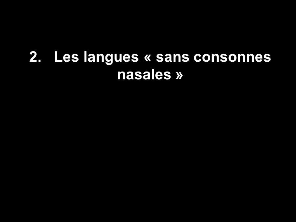 2. Les langues « sans consonnes nasales »