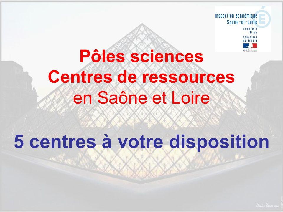 Pôles sciences Centres de ressources en Saône et Loire