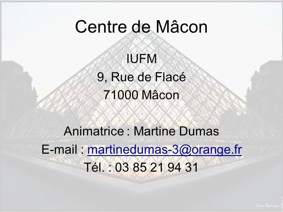 Centre de Mâcon IUFM 9, Rue de Flacé 71000 Mâcon