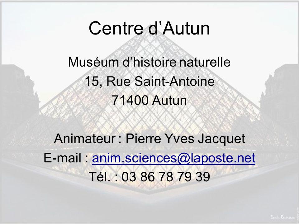 Centre d'Autun Muséum d'histoire naturelle 15, Rue Saint-Antoine