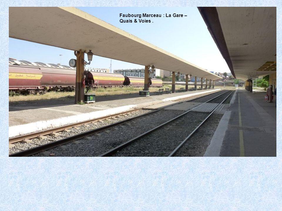 Faubourg Marceau : La Gare – Quais & Voies .