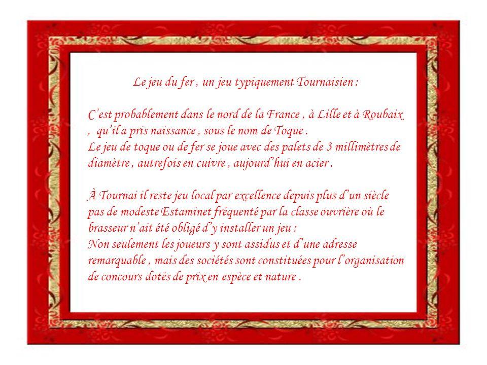 Le jeu du fer , un jeu typiquement Tournaisien :