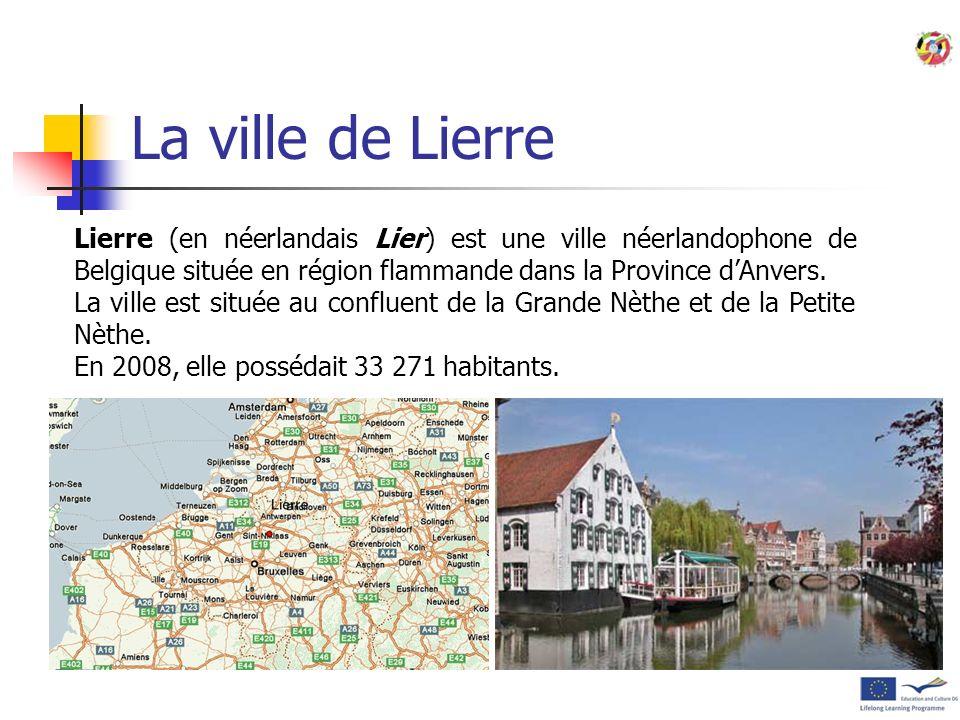 La ville de Lierre Lierre (en néerlandais Lier) est une ville néerlandophone de Belgique située en région flammande dans la Province d'Anvers.