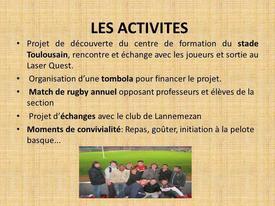 LES ACTIVITES Projet de découverte du centre de formation du stade Toulousain, rencontre et échange avec les joueurs et sortie au Laser Quest.