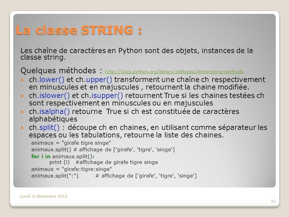 La classe STRING : Les chaîne de caractères en Python sont des objets, instances de la classe string.
