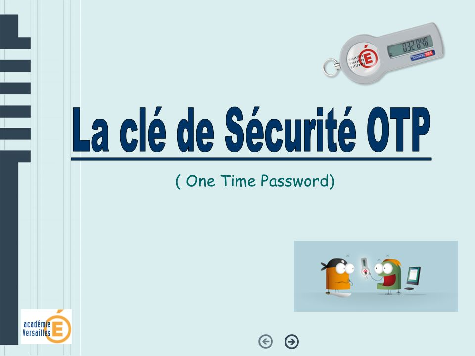 La clé de Sécurité OTP ( One Time Password)