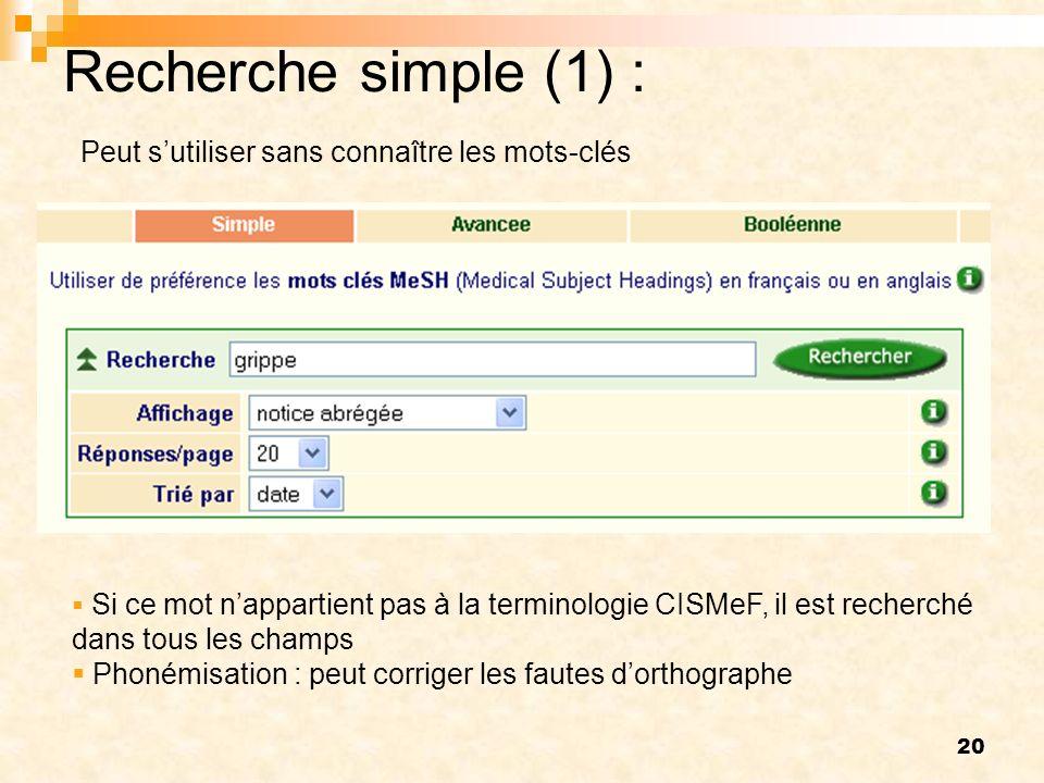Recherche simple (1) : Peut s'utiliser sans connaître les mots-clés