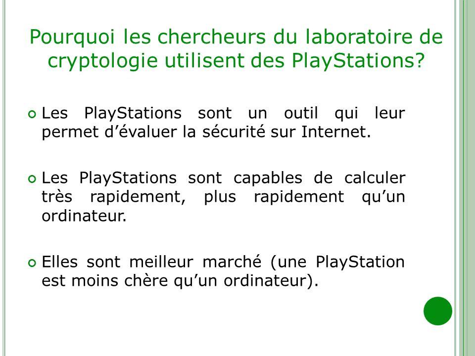 Pourquoi les chercheurs du laboratoire de cryptologie utilisent des PlayStations