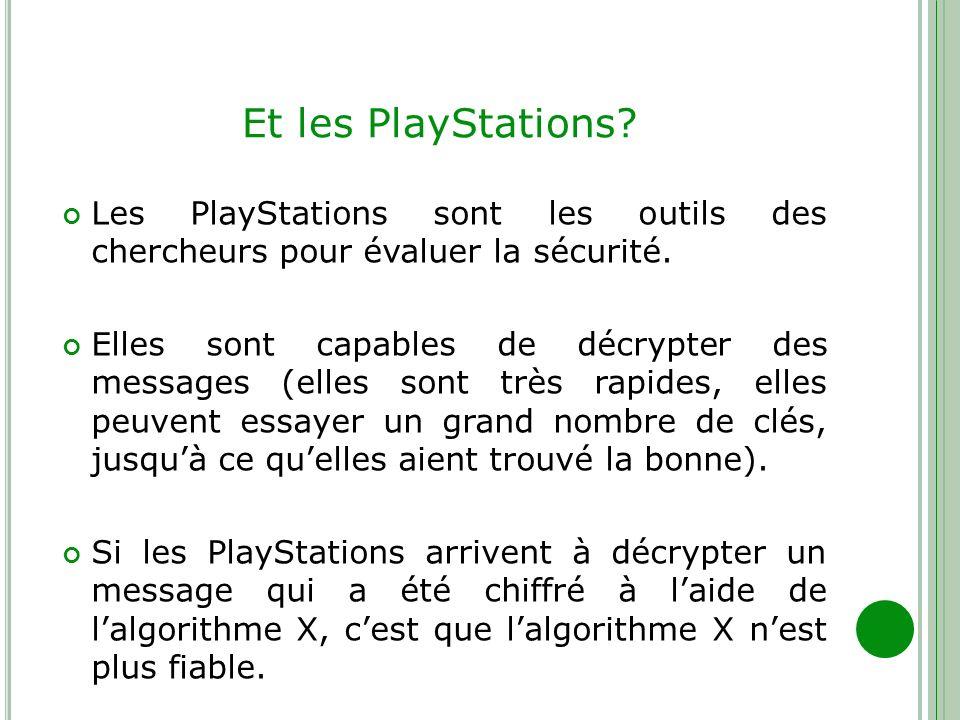 Et les PlayStations Les PlayStations sont les outils des chercheurs pour évaluer la sécurité.