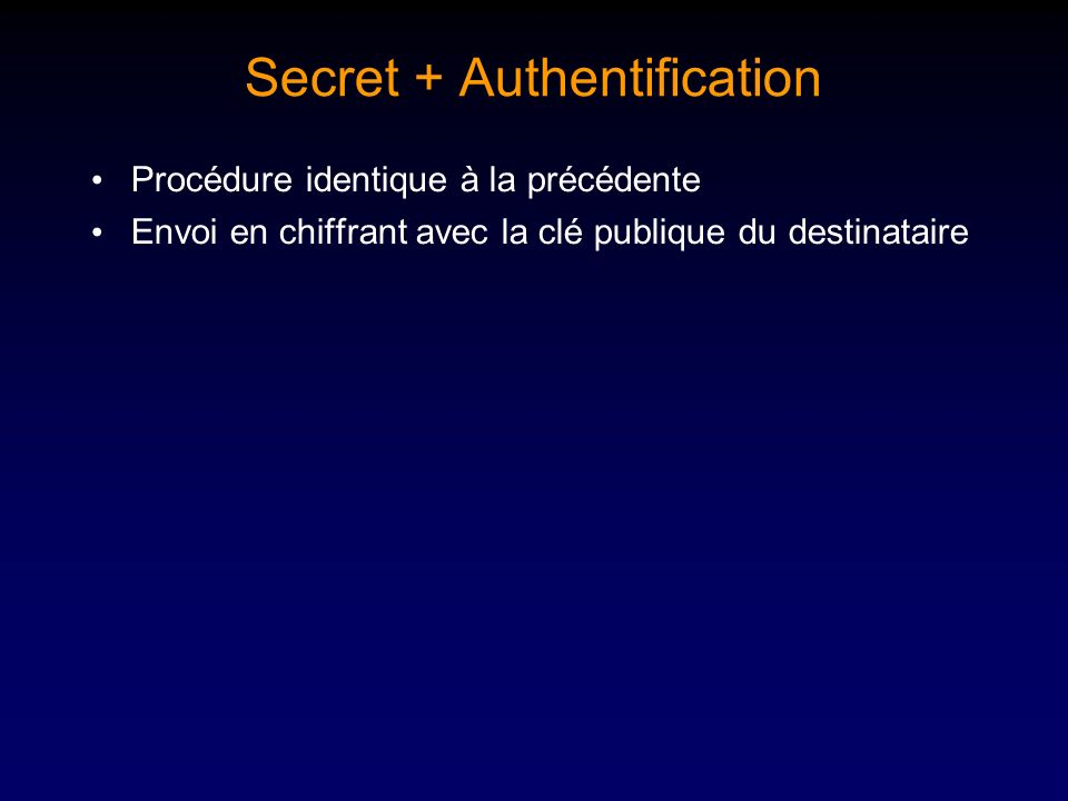 Secret + Authentification