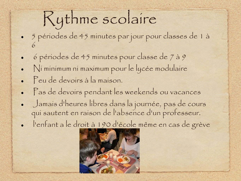 Rythme scolaire 5 périodes de 45 minutes par jour pour classes de 1 à 6. 6 périodes de 45 minutes pour classe de 7 à 9.