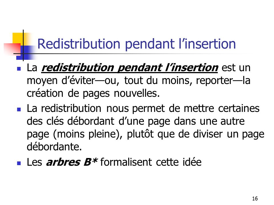 Redistribution pendant l'insertion