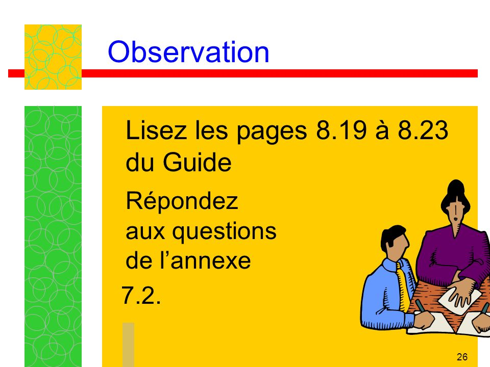 Observation Lisez les pages 8.19 à 8.23 du Guide
