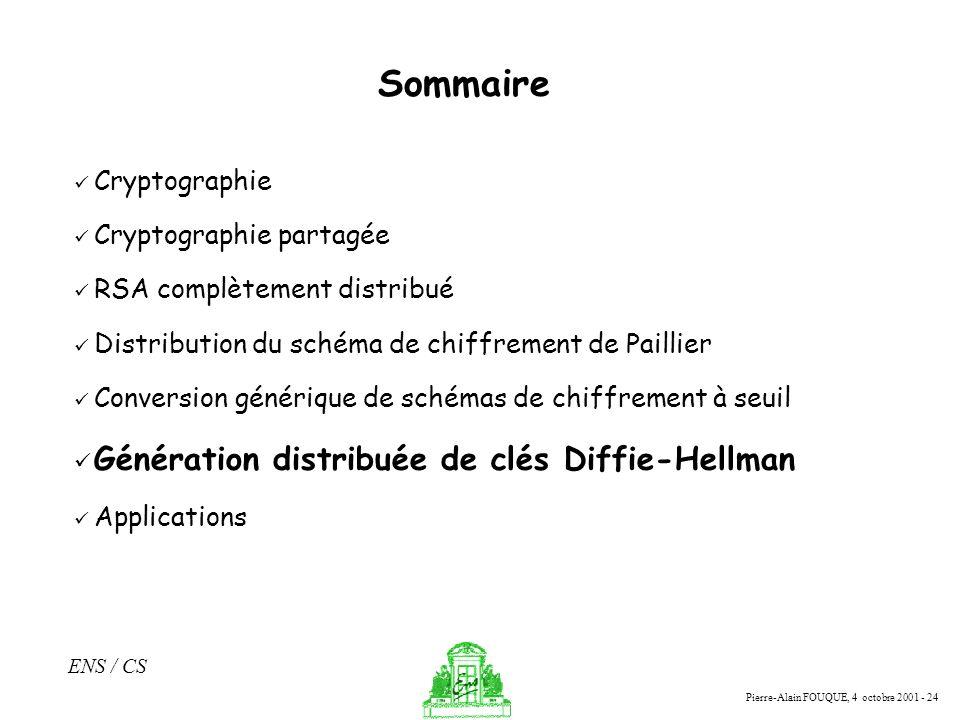 Sommaire Génération distribuée de clés Diffie-Hellman Cryptographie
