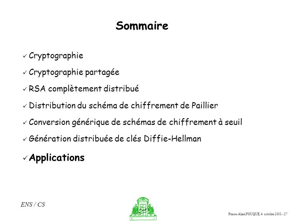 Sommaire Applications Cryptographie Cryptographie partagée
