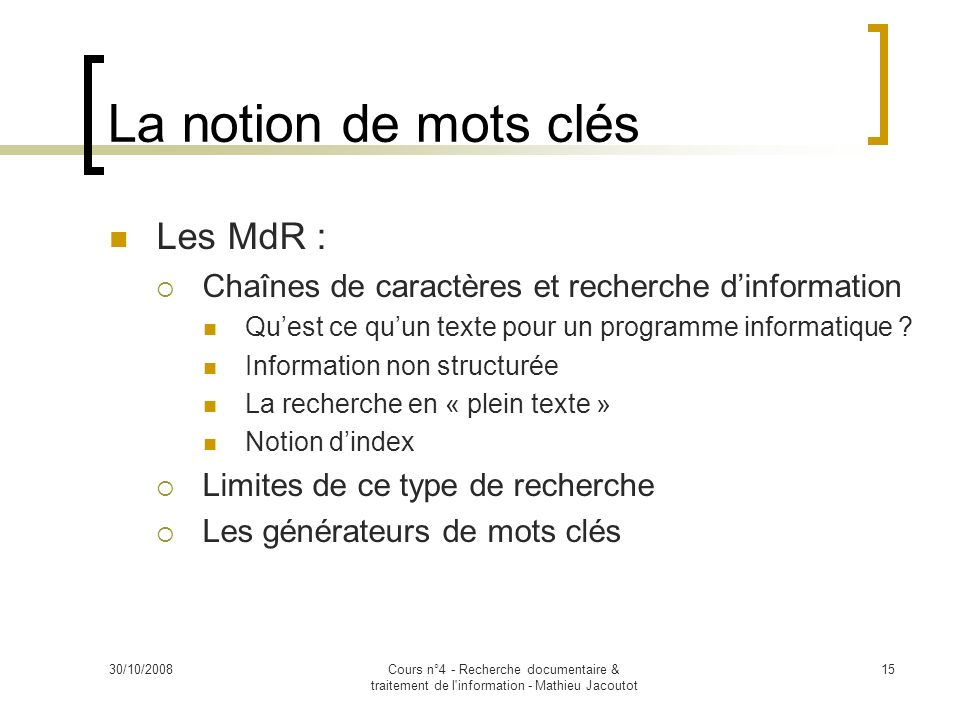 La notion de mots clés Les MdR :
