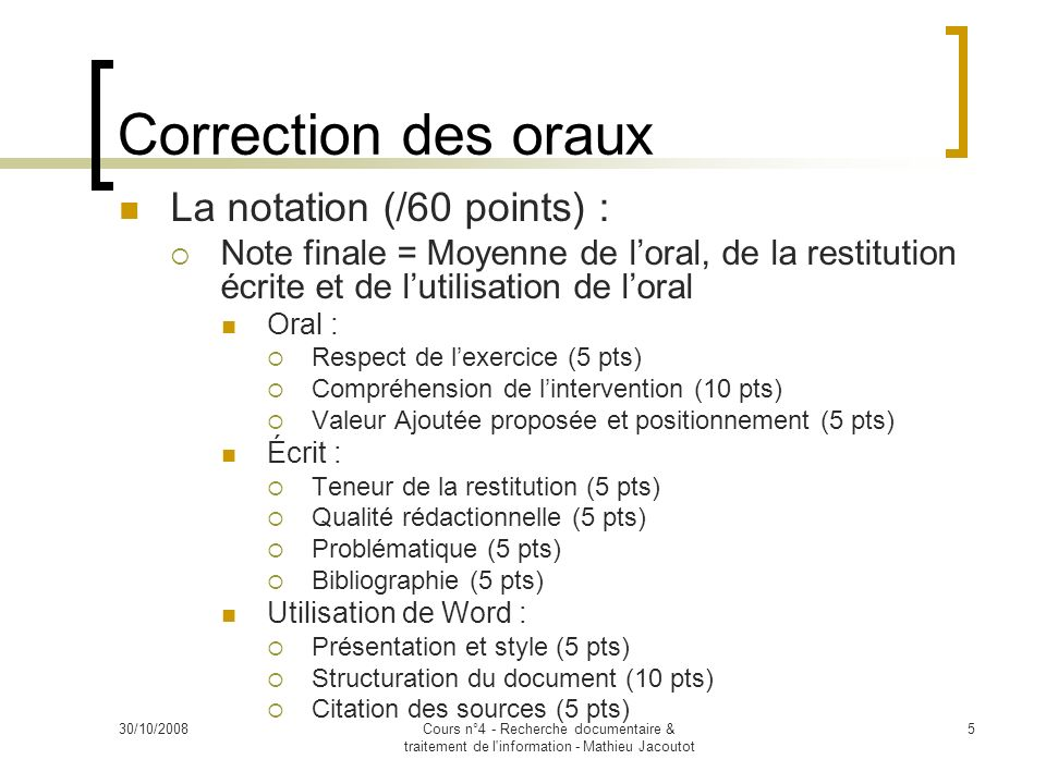Correction des oraux La notation (/60 points) :