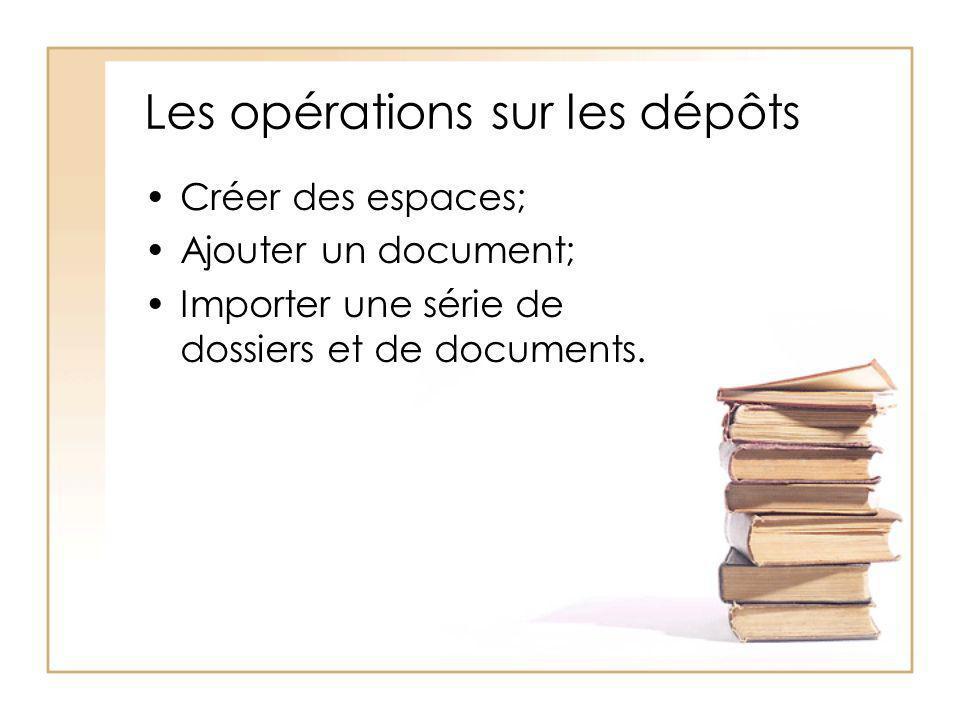 Les opérations sur les dépôts