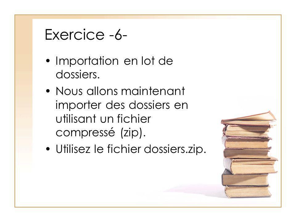 Exercice -6- Importation en lot de dossiers.