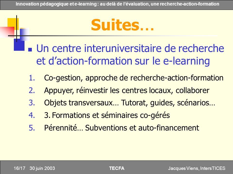 Suites… Un centre interuniversitaire de recherche et d'action-formation sur le e-learning. Co-gestion, approche de recherche-action-formation.