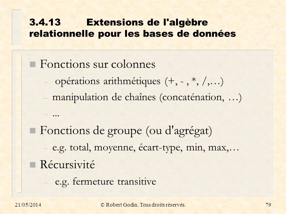 3.4.13 Extensions de l algèbre relationnelle pour les bases de données