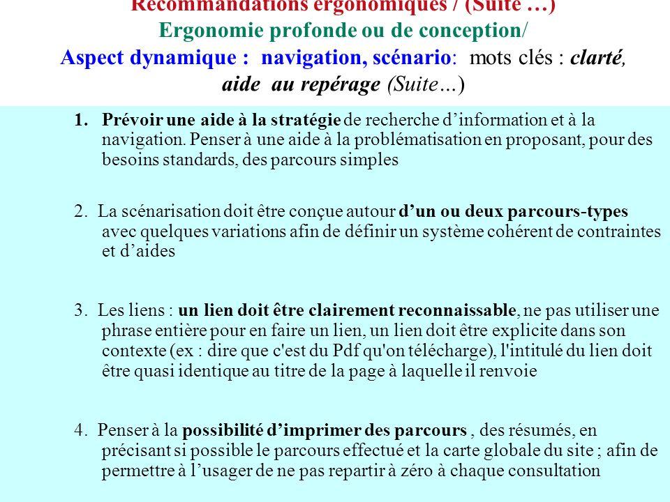 Recommandations ergonomiques / (Suite …) Ergonomie profonde ou de conception/ Aspect dynamique : navigation, scénario: mots clés : clarté, aide au repérage (Suite…)