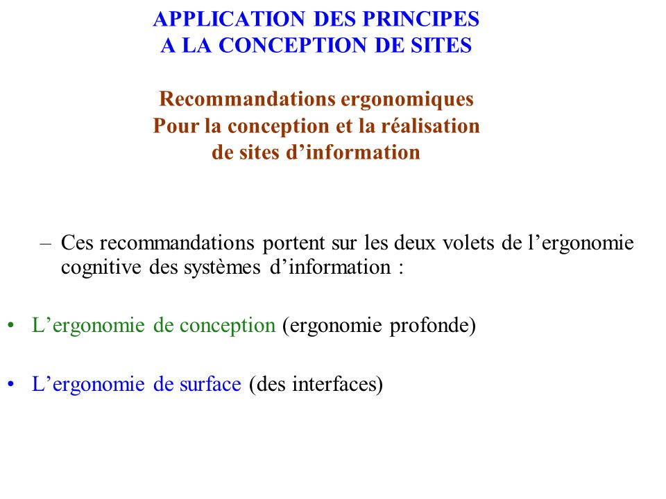 APPLICATION DES PRINCIPES A LA CONCEPTION DE SITES Recommandations ergonomiques Pour la conception et la réalisation de sites d'information