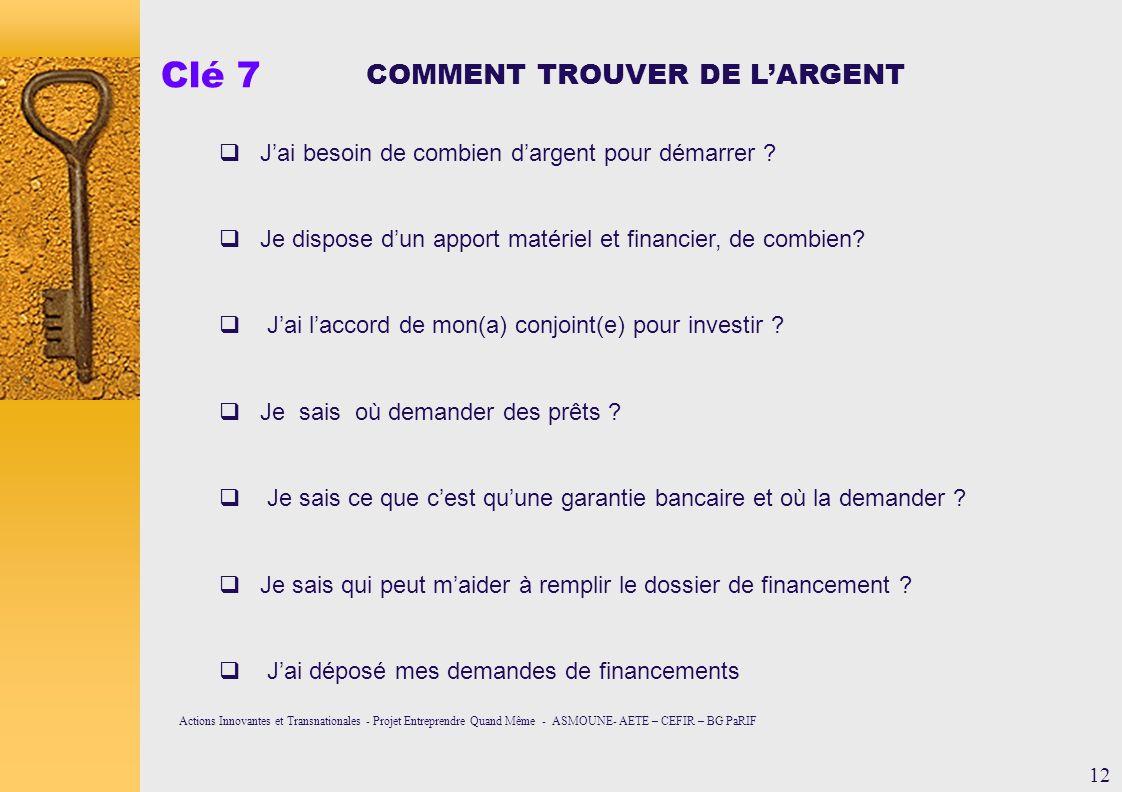 Clé 7 COMMENT TROUVER DE L'ARGENT