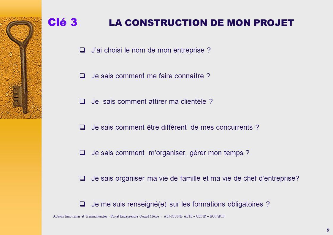 Clé 3 LA CONSTRUCTION DE MON PROJET
