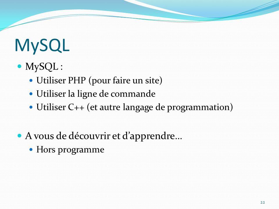 MySQL MySQL : A vous de découvrir et d'apprendre…