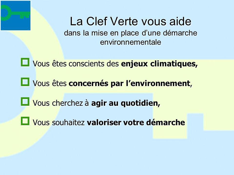 La Clef Verte vous aide dans la mise en place d'une démarche environnementale