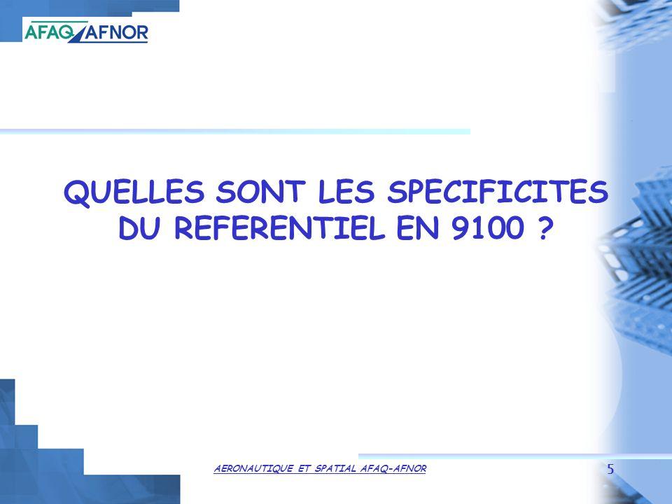 QUELLES SONT LES SPECIFICITES DU REFERENTIEL EN 9100