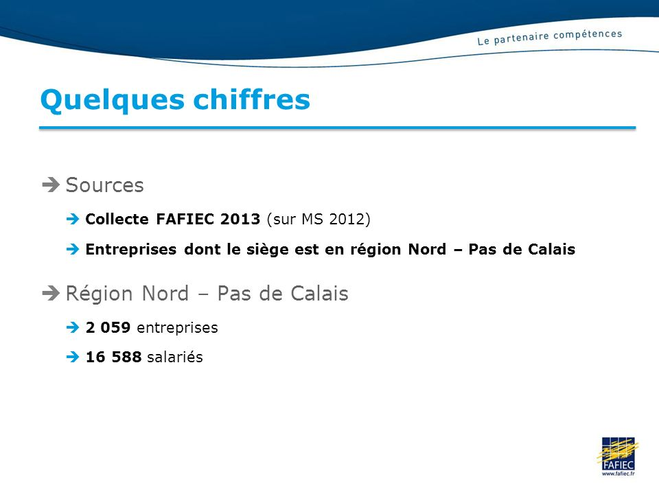 Quelques chiffres Sources Région Nord – Pas de Calais